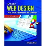【预订】Artistic Web Design Using Adobe? Dreamweaver and