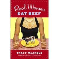 【预订】Real Women Eat Beef: A Coming-Of-Middle-Age Story