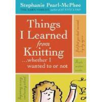 【预订】Things I Learned from Knitting: Whether I Wanted to