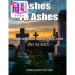 【中商海外直订】Ashes to Ashes: Important Information You'll Need A