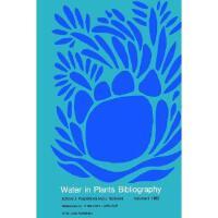 【预订】Water in Plants Bibliography, Volume 9, 1983: