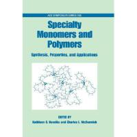 【预订】Specialty Monomers and Polymers: Synthesis