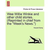 【预订】Wee Willie Winkie and Other Child Stories.