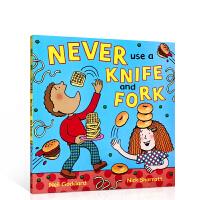 【全店300减100】英文原版 Never Use A Knife And Fork 不使用刀和叉 幼儿园早教启蒙幽默图