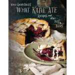 【全新直发】What Katie Ate: Recipes and Other Bits and Pieces Kat