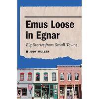【预订】Emus Loose in Egnar: Big Stories from Small Towns
