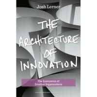 【预订】The Architecture of Innovation: The Economics of
