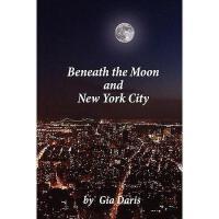 【预订】Beneath the Moon and New York City