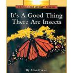 【预订】It's a Good Thing There Are Insects Y9780516449050