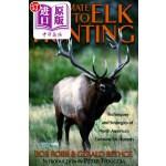 【中商海外直订】The Ultimate Guide to Elk Hunting