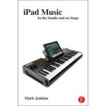 【全新直发】iPad Music: In the Studio and on Stage Mark Jenkins 9