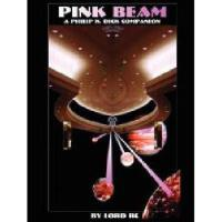【�A�】Pink Beam: A Philip K. Dick Companion