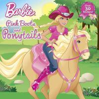【预订】Pink Boots and Ponytails (Barbie)