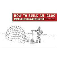【预订】How to Build an Igloo: And Other Snow Shelters
