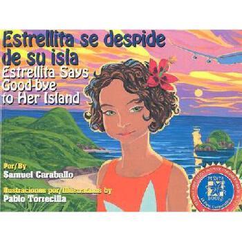 【预订】Estrellita Says Good-Bye to Her Island: Estrellita 美国库房发货,通常付款后3-5周到货!