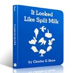 英文原版 It Looked Like Spilt Milk 看上去像打翻了的牛奶 纸板书 张湘君推荐儿童启蒙绘本 语