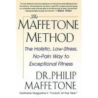 【预订】The Maffetone Method: The Holistic, Low-Stress
