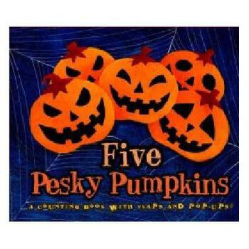 Five Pesky Pumpkins: A Counting Book with Flaps and