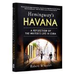 【中商原版】海明威的哈瓦那:反思海明威的古巴生活 英文原版 Hemingway's Havana Robert Whe