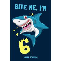 【�A�】Bite Me I'm 6 Shark Journal: Notebook to Write in for 6