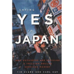 【正版直发】Saying Yes to Japan Tim Clark(提姆・克拉克),Carl Kay(卡尔・凯)