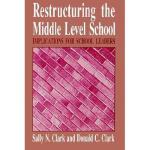 【预订】Restructuring the Middle Level School