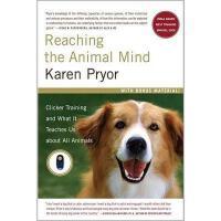 【预订】Reaching the Animal Mind: Clicker Training and What