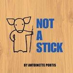 【发顺丰】英文原版绘本 Not a Stick 不是一个棍子 Not a Box 姐妹篇 儿童想象力创意培养 启蒙趣味