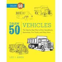 【预订】Draw 50 Vehicles: The Step-By-Step Way to Draw