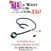 【中商海外直订】So, You Want to Be a Doctor, Eh? a Guidebook to Can