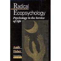 【预订】Radical Ecopsychology: Psychology in the Service of