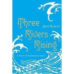 【预订】Three Rivers Rising: A Novel of the Johnstown Flood Y97