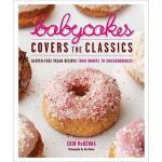 【预订】Babycakes Covers the Classics: Gluten-Free Vegan