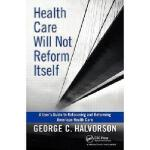 【预订】Health Care Will Not Reform Itself: A User's Guide