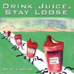 【预订】Drink Juice, Stay Loose