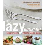 【预订】The Lazy Gourmet: Magnificent Meals Made Easy