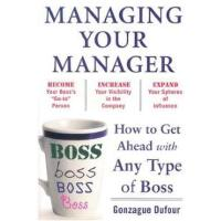 MANAGING YOUR MANAGER: HOW TO GET AHEAD(ISBN=9780071751933)