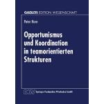 【预订】Opportunismus Und Koordination in Teamorientierten Stru