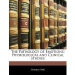 【预订】The Pathology of Emotions: Physiological and Clinical S