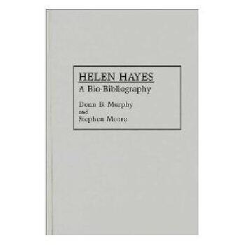 【预订】Helen Hayes: A Bio-Bibliography 美国库房发货,通常付款后3-5周到货!