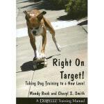 【预订】Right on Target: Taking Dog Training to a New Level