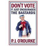 【预订】Don't Vote: It Just Encourages the Bastards