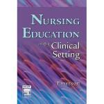 【预订】Nursing Education in the Clinical Setting