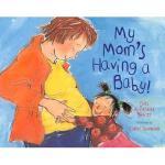 【预订】My Mom's Having a Baby!