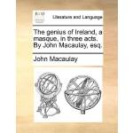 【预订】The Genius of Ireland, a Masque, in Three Acts. by John