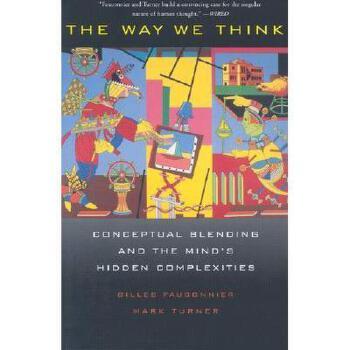 【预订】The Way We Think: Conceptual Blending and the Mind's 美国库房发货,通常付款后3-5周到货!
