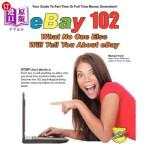【中商海外直订】Ebay 102: What No One Else Will Tell You about Ebay