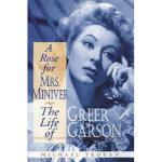 【预订】A Rose for Mrs. Miniver: The Life of Greer Garson