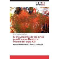 【预订】El Movimiento de Las Artes PL Sticas En M Xico a