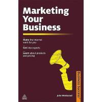 【预订】Marketing Your Business: Make the Internet Work for